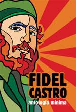 Cubierta del libro Fidel Castro. Antología mínima