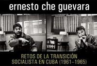 Retos de la transición socialista en Cuba (1961-1965)